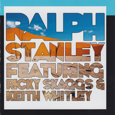 Ralph Stanley Featuring Ricky Skaggs & Keith Whitley