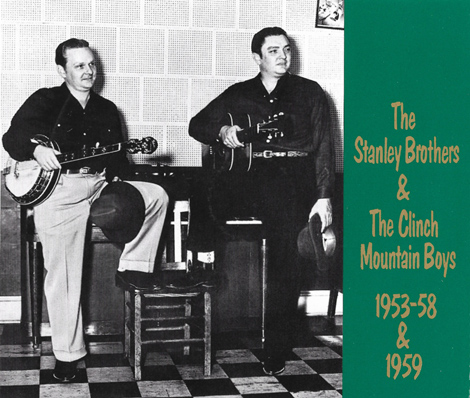 The Stanley Brothers & The Clinch Mountain Boys 1953 - 1958 & 1959