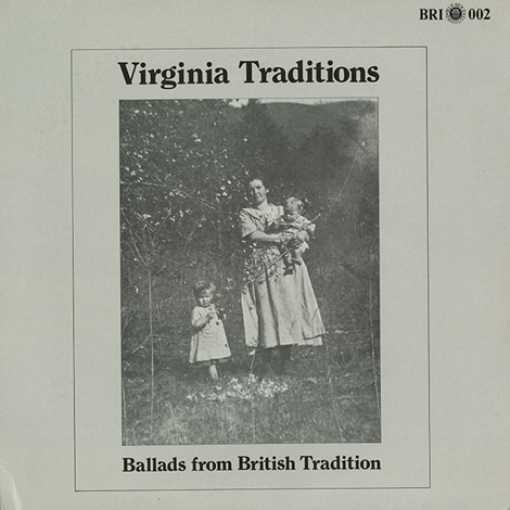 Virginia Traditions: Ballads From British Tradition