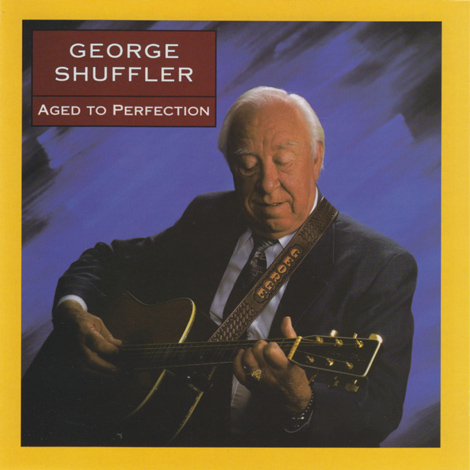 George Shuffler - Aged To Perfection