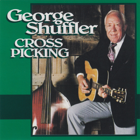 George Shuffler - Cross Picking (Reissue)