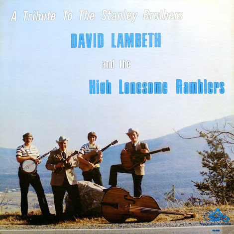 David Lambeth and The High Lonesome Ramblers - Tribute To The Stanley Brothers