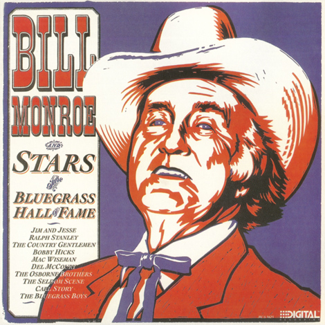Bill Monroe & Stars Of The Bluegrass Hall of Fame