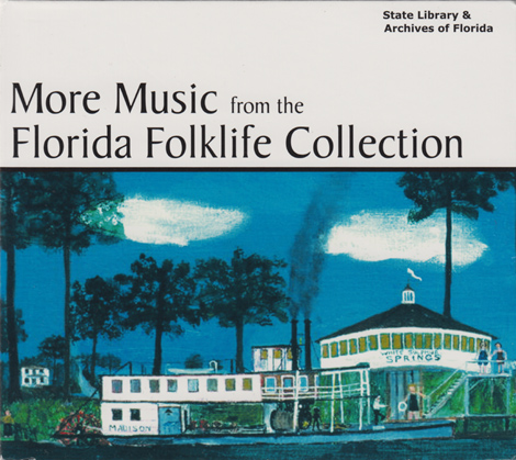More Music From The Florida Folklife Collection