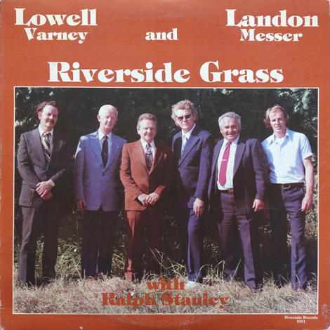 Lowell Varney, Landon Messer and Riverside Grass - With Ralph Stanley