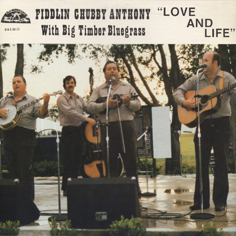 Fiddlin' Chubby Anthony With Big Timber Bluegrass - Love And Life