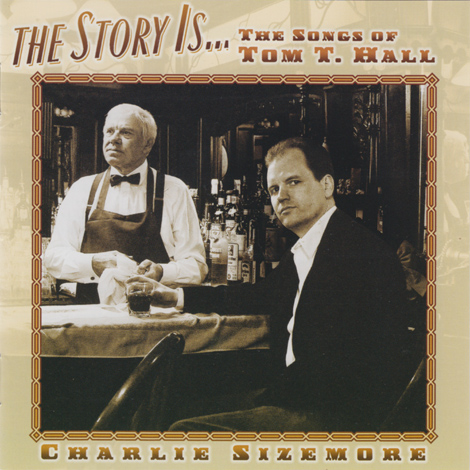 Charlie Sizemore - The Story Is... The Songs Of Tom T. Hall